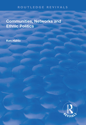 Communities, Networks and Ethnic Politics book cover