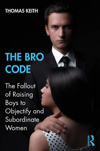 The Bro Code The Fallout of Raising Boys to Objectify and Subordinate Women book cover