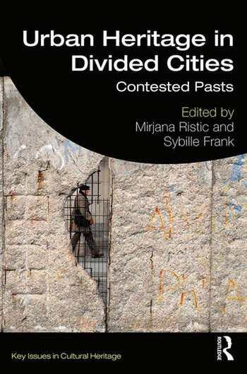 Urban Heritage in Divided Cities Contested Pasts book cover