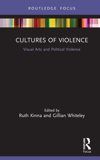 Cultures of Violence Visual Arts and Political Violence book cover