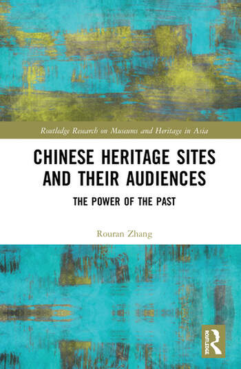 Chinese Heritage Sites and their Audiences The Power of the Past book cover