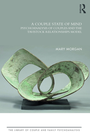 A Couple State of Mind Psychoanalysis of Couples and the Tavistock Relationships Model book cover