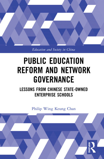 Public Education Reform and Network Governance Lessons from Chinese State-owned Enterprise Schools book cover