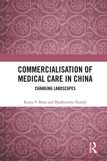 Commercialisation of Medical Care in China Changing Landscapes book cover