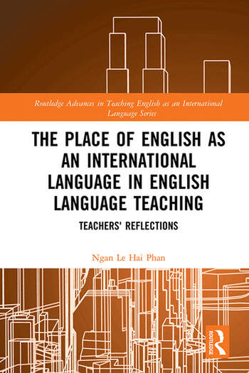 The Place of English as an International Language in English Language Teaching Teachers' Reflections book cover