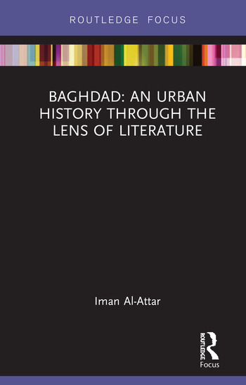 Baghdad: An Urban History through the Lens of Literature book cover