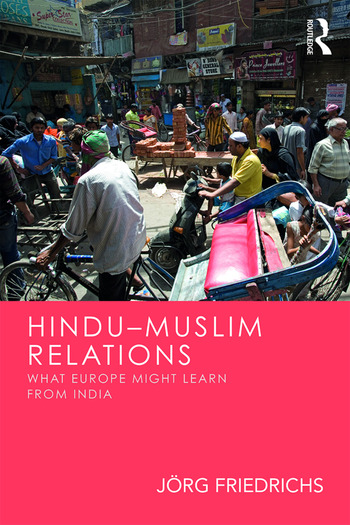 Hindu–Muslim Relations What Europe Might Learn from India book cover