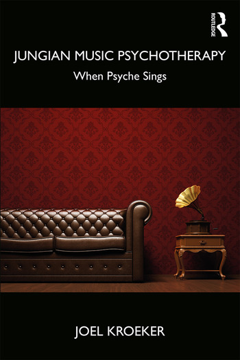 Jungian Music Psychotherapy When Psyche Sings book cover