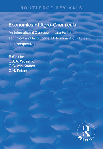 The Economics of Agro-Chemicals An International Overview of Use Patterns, Technical and Institutional Determinants, Policies and Perspectives book cover