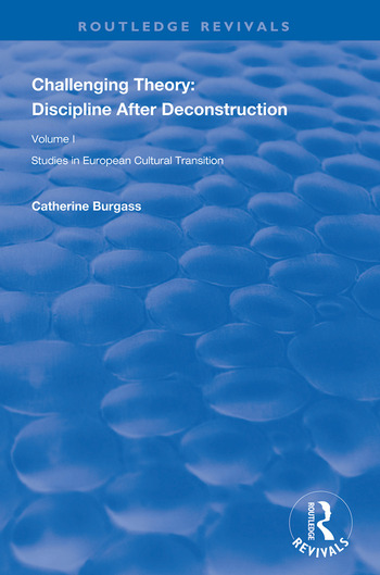 Challenging Theory: Discipline After Deconstruction Studies in European Cultural Transition , Volume One book cover