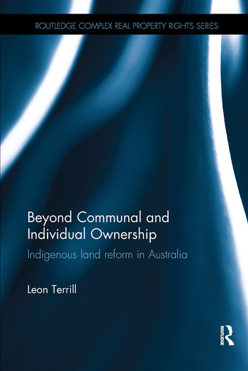 Beyond Communal and Individual Ownership Indigenous Land Reform in Australia book cover
