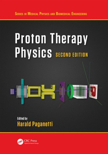 Proton Therapy Physics, Second Edition book cover