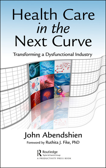 Health Care in the Next Curve Transforming a Dysfunctional Industry book cover