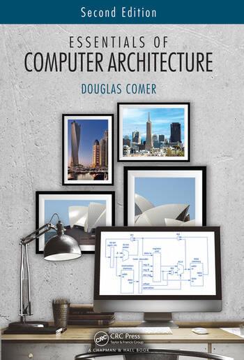 essentials of computer architecture, second edition - crc press book