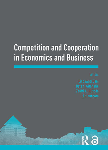 Competition and Cooperation in Economics and Business Proceedings of the Asia-Pacific Research in Social Sciences and Humanities, Depok, Indonesia, November 7-9, 2016: Topics in Economics and Business book cover