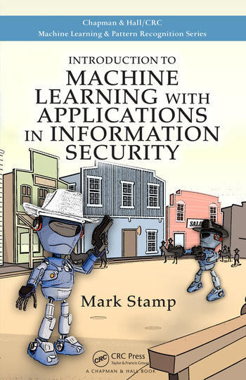 Introduction to Machine Learning with Applications in Information Security book cover