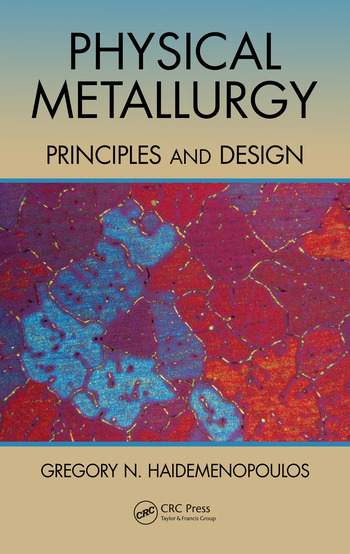 Physical Metallurgy Principles and Design book cover