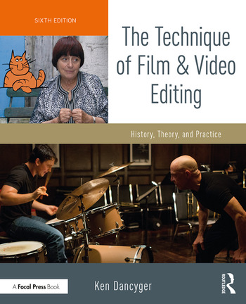 The Technique of Film and Video Editing History, Theory, and Practice book cover