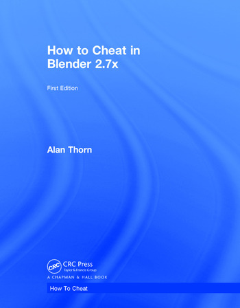 How to Cheat in Blender 2 7x: 1st Edition (Hardback) - Routledge