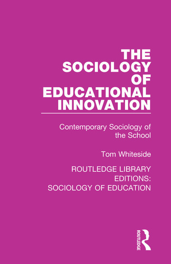 The Sociology of Educational Innovation Contemporary Sociology of the School book cover