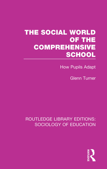 The Social World of the Comprehensive School How Pupils Adapt book cover