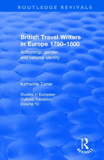 British Travel Writers in Europe 1750-1800 Authorship, Gender, and National Identity book cover
