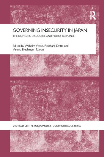 Governing Insecurity in Japan The Domestic Discourse and Policy Response book cover