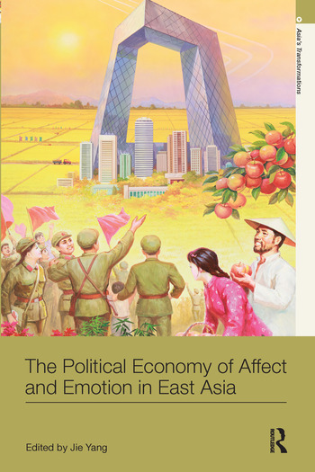 The Political Economy of Affect and Emotion in East Asia book cover