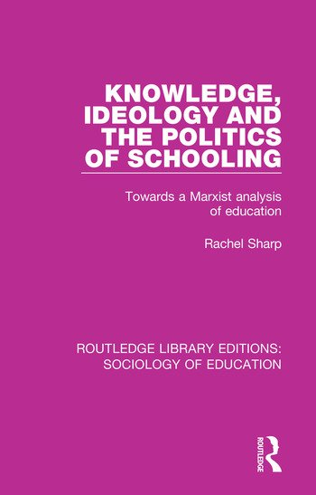 Knowledge, Ideology and the Politics of Schooling Towards a Marxist analysis of education book cover