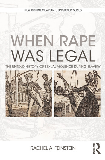 When Rape was Legal The Untold History of Sexual Violence during Slavery book cover
