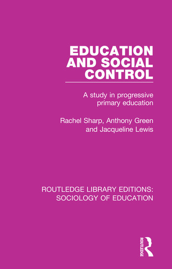 Education and Social Control A Study in Progressive Primary Education book cover