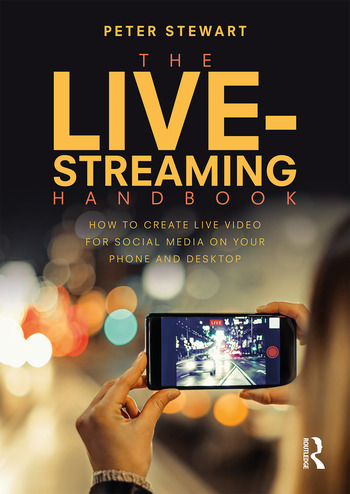 The Live-Streaming Handbook How to create live video for social media on your phone and desktop book cover