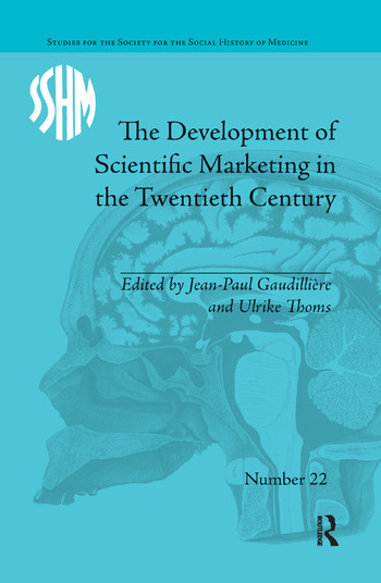 The Development of Scientific Marketing in the Twentieth Century Research for Sales in the Pharmaceutical Industry book cover