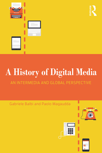 A History of Digital Media An Intermedia and Global Perspective book cover