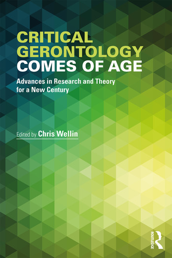 Critical Gerontology Comes of Age Advances in Research and Theory for a New Century book cover