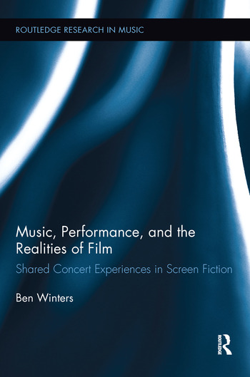 Music, Performance, and the Realities of Film Shared Concert Experiences in Screen Fiction book cover