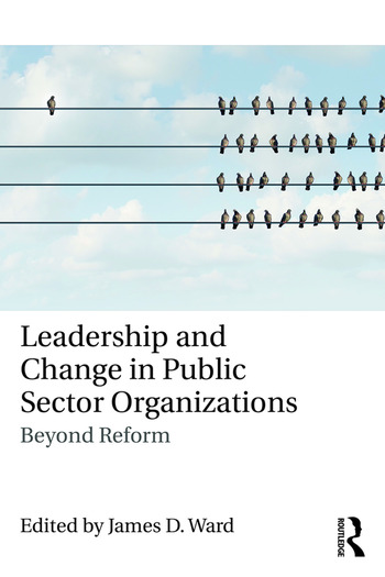 Leadership and Change in Public Sector Organizations Beyond Reform book cover