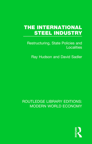 The International Steel Industry Restructuring, State Policies and Localities book cover