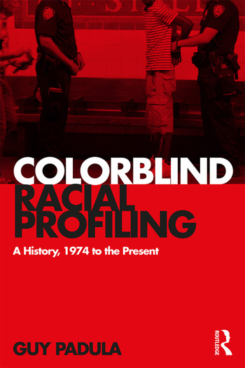 Colorblind Racial Profiling A History, 1974 to the Present book cover