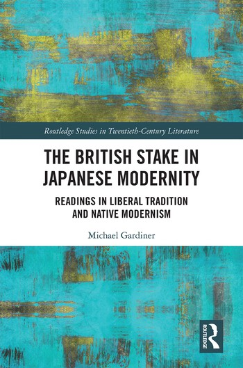 The British Stake In Japanese Modernity Readings in Liberal Tradition and Native Modernism book cover