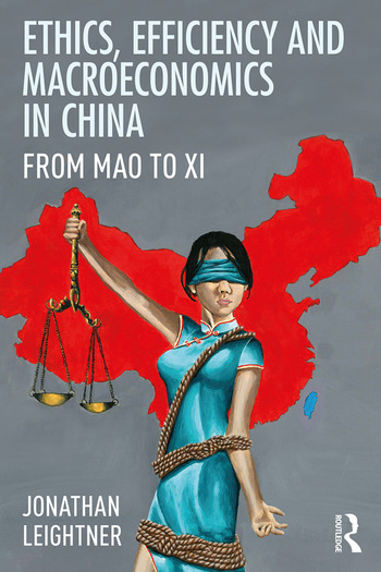 Ethics, Efficiency and Macroeconomics in China From Mao to Xi book cover