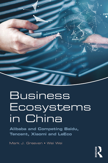 Business Ecosystems in China Alibaba and Competing Baidu, Tencent, Xiaomi and LeEco book cover