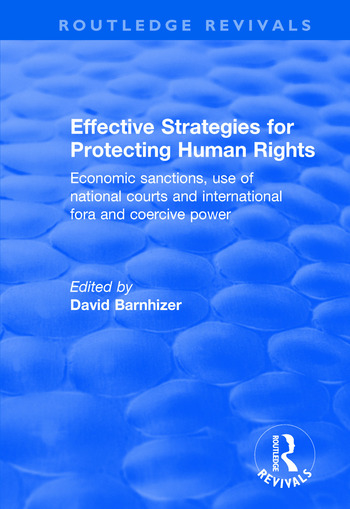 Effective Strategies for Protecting Human Rights Economic Sanctions, Use of National Courts and International fora and Coercive Power book cover