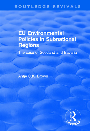 EU Environmental Policies in Subnational Regions The Case of Scotland and Bavaria book cover