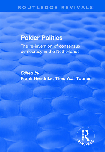 Polder Politics The Re-Invention of Consensus Democracy in the Netherlands book cover