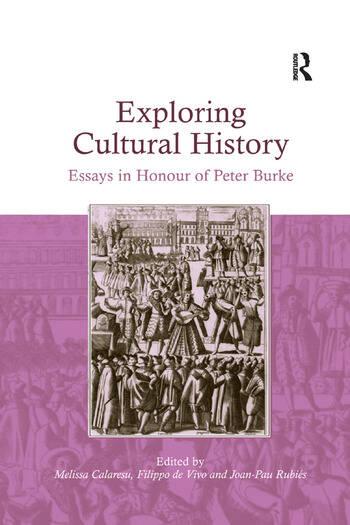 Exploring Cultural History Essays in Honour of Peter Burke book cover