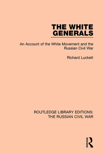 The White Generals An Account of the White Movement and the Russian Civil War book cover