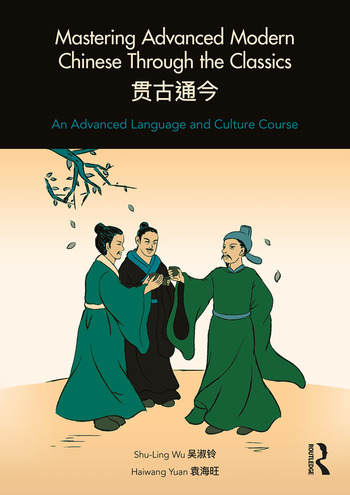 Mastering Advanced Modern Chinese through the Classics An Advanced Language and Culture Course book cover
