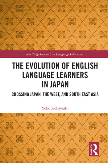 The Evolution of English Language Learners in Japan Crossing Japan, the West, and South East Asia book cover
