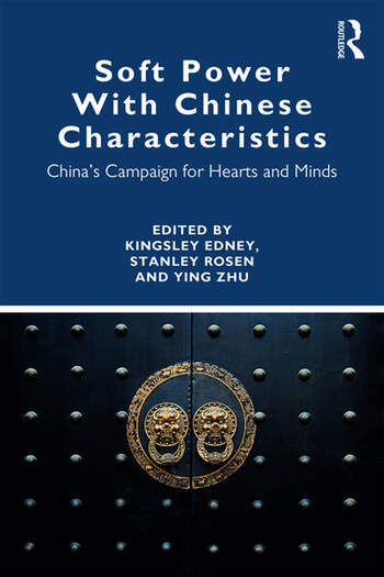 Soft Power With Chinese Characteristics China's Campaign for Hearts and Minds book cover